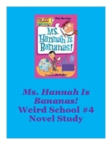 Ms Hannah Is Bananas Weird School #4 Novel Study Comprehension Questions