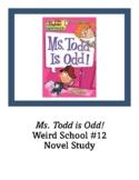 Ms. Todd is Odd! Weird School #12 Novel Study Comprehensive Questions