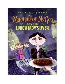 MuCumber McGee and the Lunch Lady's Liver