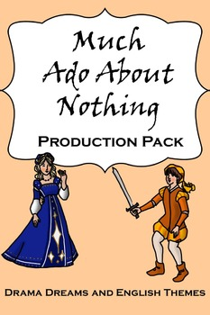 Much Ado About Nothing Production Pack (Abridged Play)
