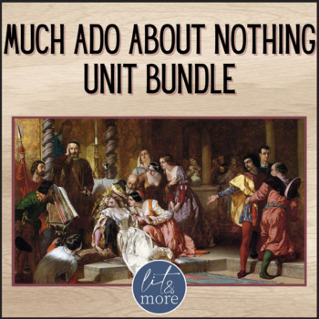 Much Ado About Nothing Unit Bundle - Unit Test & Key, Notes, Homework & More