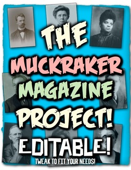 Muckraker Magazine Project! Students investigate work of Gilded Age Reformers!