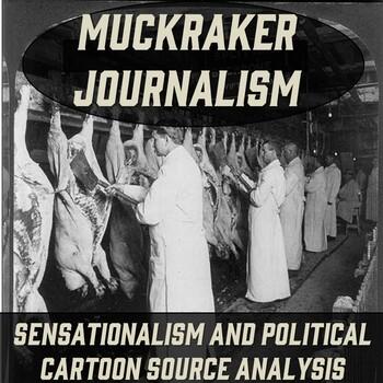 Muckraker/Progressive Era Source & Political Cartoon Analysis (The Jungle)