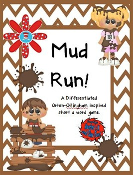 Mud Run!  A Differentiated Orton-Gillingham Inspired Short u Word Game