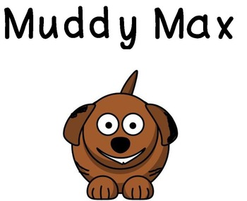 Muddy Max Story and Writing Prompts - K/1