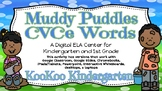 Muddy Puddles (CVCe words)-A Digital ELA Center (Compatibl