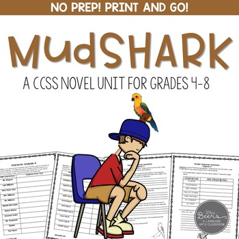 Mudshark Novel Unit for Grades 4-8 Common Core Aligned