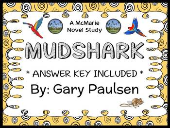 Mudshark (Gary Paulsen) Novel Study / Reading Comprehension
