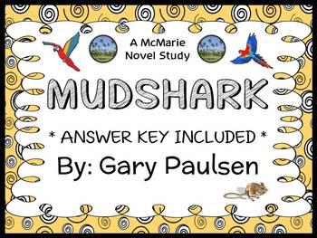 Mudshark (Gary Paulsen) Novel Study / Reading Comprehension