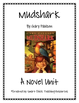 """Mudshark"", by Gary Paulsen, HUGE Literature Unit, 48 Pages!"