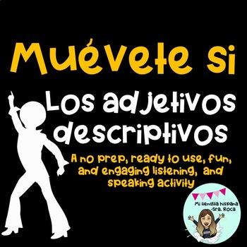 Muévete si.. Los adjetivos y el verbo SER - Listening & Speaking