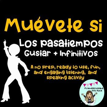 Muévete si.. Los pasatiempos- Gustar + infinitives - Listening & Speaking