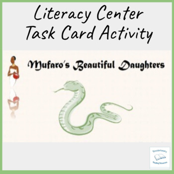 Mufaro's Beautiful Daughters Steptoe Flash Task Literacy Cards