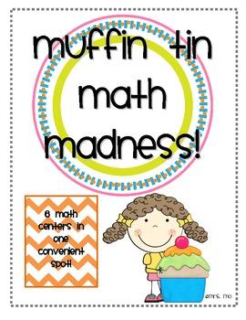 Muffin Tin Math Madness [6 math centers in one!]