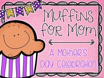 Muffins for Mom: A Mother's Day Celebration