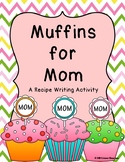 Muffins for Mom Recipe Writing Activity