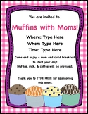 Muffins with Moms! Editable Invitation and Reminder Notes
