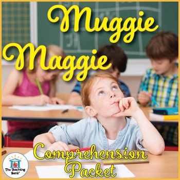 Muggie Maggie Comprehension Packet