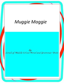 Muggie Maggie Novel Unit with Literary and Grammar Activities