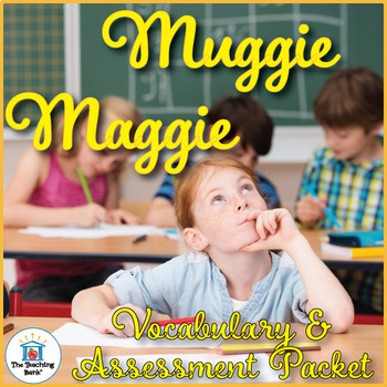 Muggie Maggie Vocabulary and Assessment Bundle