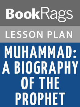 Muhammad: A Biography of the Prophet Lesson Plans