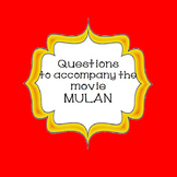 Questions to Accompany the Movie Mulan End of the Year Activity