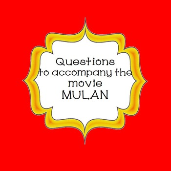 Questions to Accompany the Movie Mulan