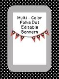 Multi-Colored Editable Polka Dot Banners