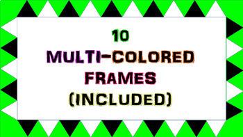 10 Multi-Colored FRAMES
