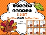 3-Digit Addition and Subtraction- Gobble, Gobble
