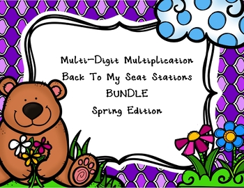 Multi Digit Multiplication Back To My Seat Stations BUNDLE Spring Edition