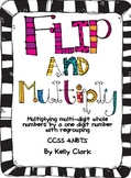 Multi-Digit Multiplication-Flip and Multiply (Common Core