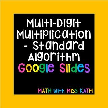 Multi-Digit Multiplication with the Standard Algorithm Google Slides