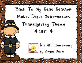 Multi Digit Subtraction Back to my Seat Station | Thanksgiving Theme
