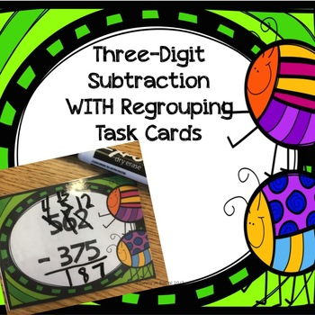 Three-Digit Subtraction With Regrouping Task Cards #springbackin