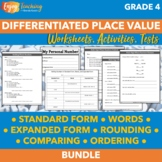 Fourth Grade Place Value Unit with Differentiated Activities, Worksheets & Tests