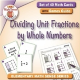 Dividing Unit Fractions by Whole Numbers: 40 Math Cards wi