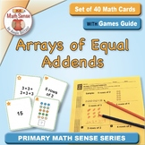 Arrays of Equal Addends: 40 Math Cards with Games Guide 2A34