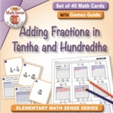 Adding Fractions in Tenths and Hundredths: 40 Math Cards with Games Guide 4F32