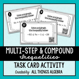Multi-Step and Compound Inequalities Task Cards