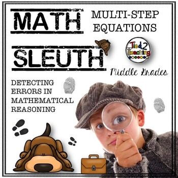 Multi-Step Equations (Math Sleuth) Detecting Errors in Mat