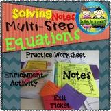 Multi-Step Equations Notes, Practice, Enrichment, Exit Ticket