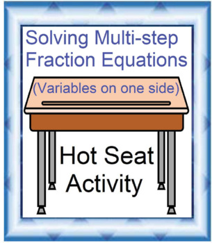 Multi-Step Fraction Equations Hot Seat Activity