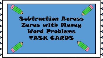 Multi-Step Money Word Problems with Subtraction Across Zeros **TASK CARDS**