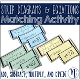 Multi-Step Problem Solving: Strip Diagrams & Equations Matching Activity 4.5A