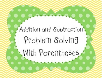 Multi Step  Problem Solving using Equations with Parentheses