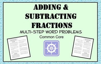 Multi-Step Word Problems - Adding and Subtracting Fractions (w/ Answer Key)