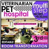 3rd Grade Multi-Step Word Problems  - Veterinarian Classroom Transformation