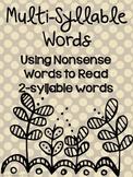Multi-Syllable Words: Using Nonsense Words to Read 2-Sylla