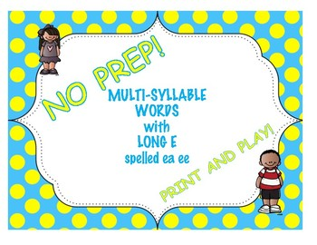 Multi-Syllable Words with Long E spelled ea, ee